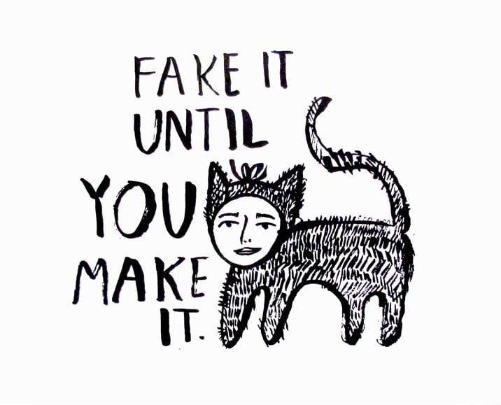 People I've Loved - Fake it until you make it